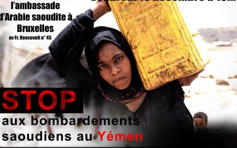 "Demo: Help Yemen to Get Out of the ""Forgotten War"" , Friday, December 15 at 18h, in front of the Saudi Arabia's Embassy in Brussels."